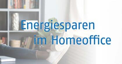 Energiesparen und Wohlfühlen im Homeoffice